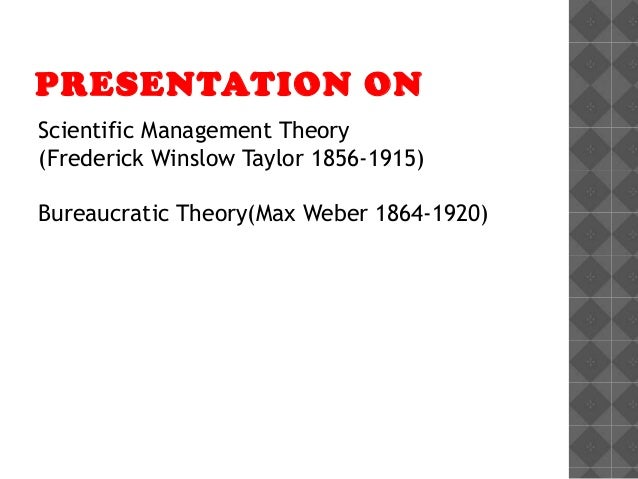 discuss scientific management max weber and Check out our top free essays on difference between fayol taylor theory to help you write your essay seeks to compare and contrast weber and karl marx's theories of it was also taken into account the idea of taylor about scientific management or better 'the one best save paper.