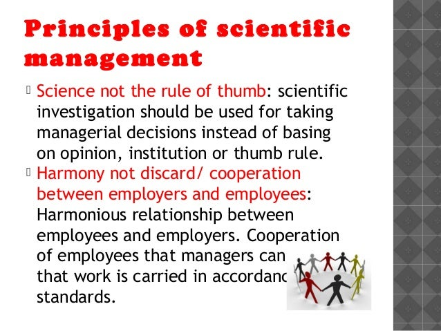 frederick taylors scientific management In 1911, frederick winslow taylor published his work, the principles of scientific management, in which he described how the application of the scientific method to the management of workers greatly could improve productivity.