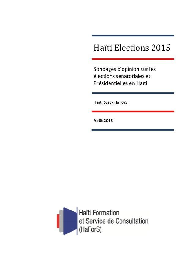 Haïti Elections 2015 Sondages d'opinion sur les élections sénatoriales et Présidentielles en Haïti Haïti Stat - HaForS Aoû...