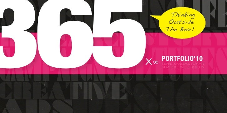 365          Thinking          Outside         The Box!       x ∞ PORTFOLIO'10       INSPIRE | CHALLENGE | CHANGE       CH...