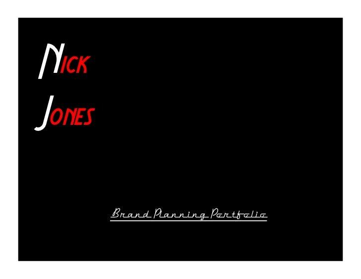 "NickJones""         Brand Planning Portfolio"