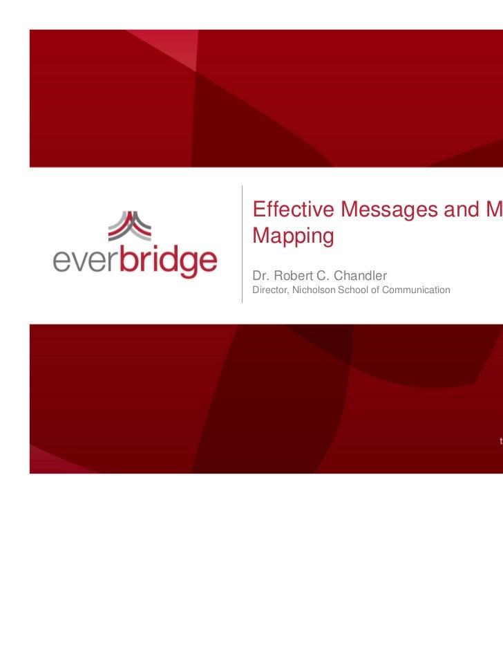 Effective Messages and MessageMappingDr. Robert C. ChandlerDirector, Nicholson School of Communication