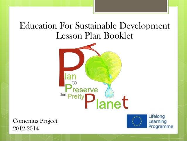 Comenius Project 2012-2014 Education For Sustainable Development Lesson Plan Booklet