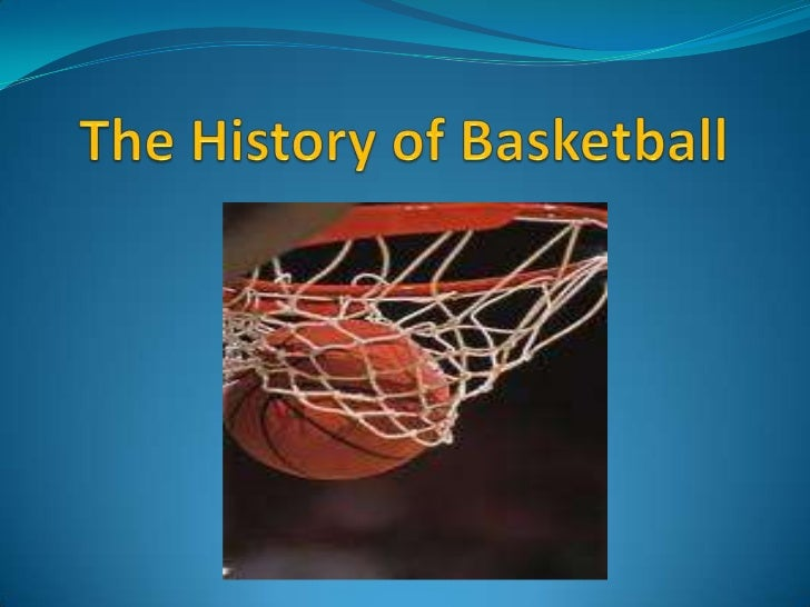 The History of Basketball<br />