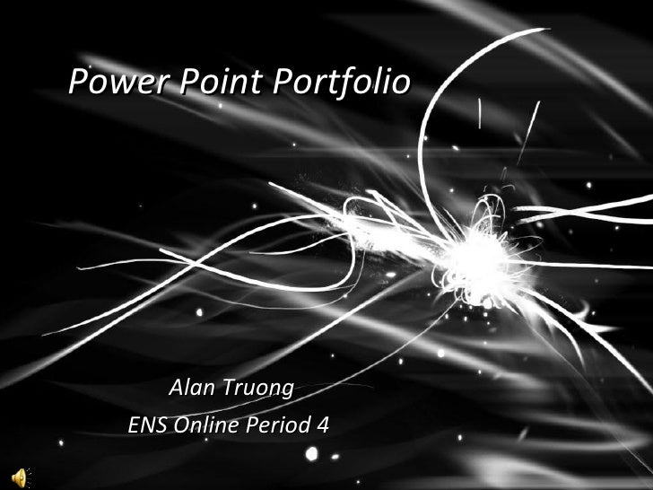Power Point Portfolio Alan Truong ENS Online Period 4