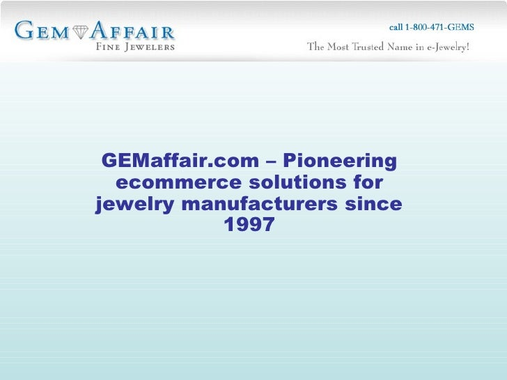 GEMaffair.com – Pioneering ecommerce solutions for jewelry manufacturers since 1997