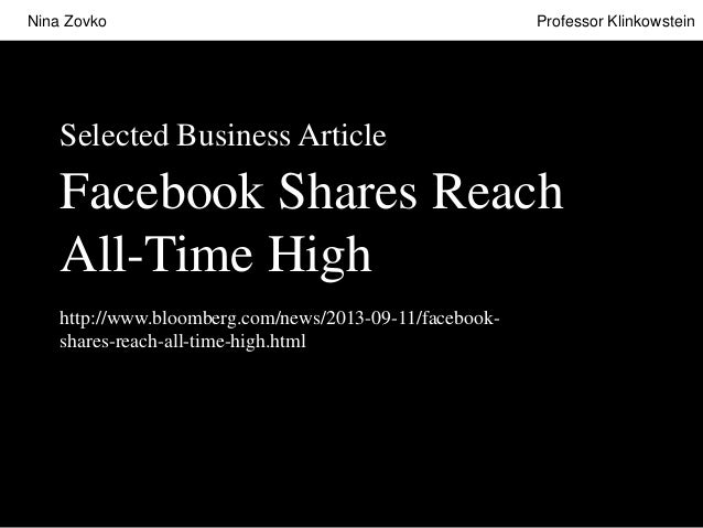 Nina Zovko  Professor Klinkowstein  Selected Business Article  Facebook Shares Reach All-Time High http://www.bloomberg.co...
