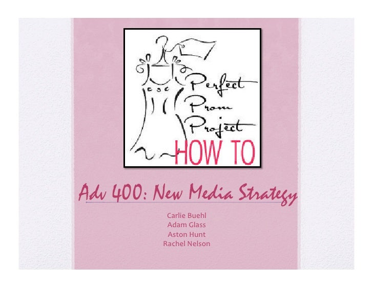 Adv 400: New Media Strategy            Carlie  Buehl              Adam  Glass              Aston  Hunt        ...
