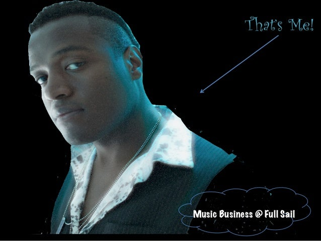 That's Me! Music Business @ Full Sail