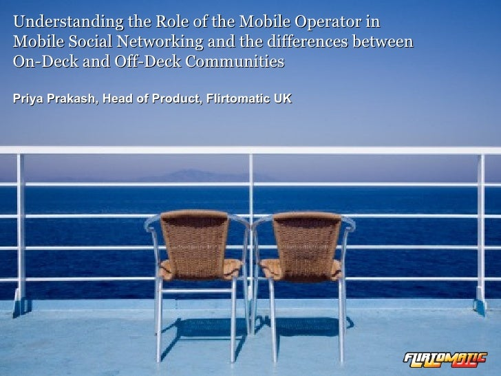 Understanding the Role of the Mobile Operator in  Mobile Social Networking and the differences between  On-Deck and Off-De...