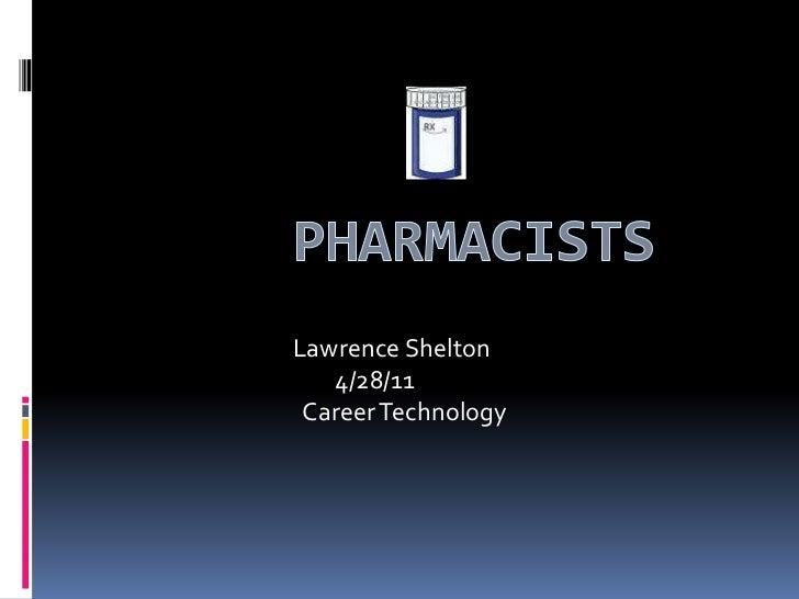 Pharmacists <br />                                        Lawrence Shelton<br />                                     ...