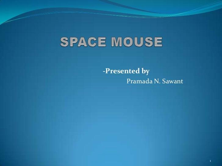 -Presented by      Pramada N. Sawant                          1