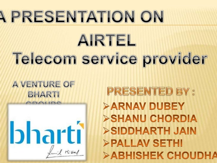 •    Airtel was founded in 1985 .•   Until September 2004, we have known Airtel    as Touchtel .•   Bharti Airtel, formerl...