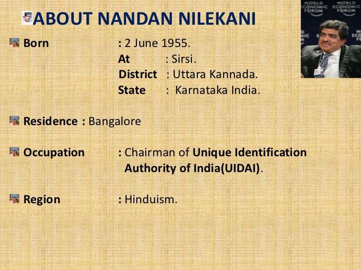 EARLY LIFEFAMILY BACKGROUND:Nandan Manohar Nilekani was born in Sirsi town inKarnataka.Mohan Rao Nilekani(Father).His fath...