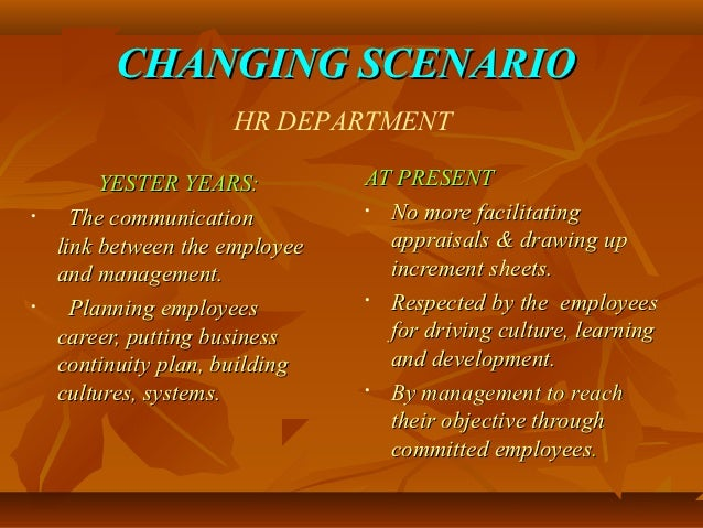 'changing scenario of human resource department 3 six main functions of a human resource department communication is a key element of change management even if the goal of hr's expanded operations is to improve internal customer service ruth hr manager expanding operations: what factors to consider small business - chroncom.