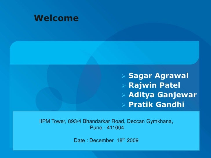 Welcome<br /><ul><li> Sagar Agrawal