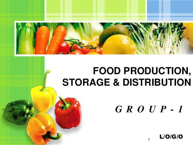 FOOD PRODUCTION,STORAGE & DISTRIBUTION         G R O U P - 1               1                   L/O/G/O