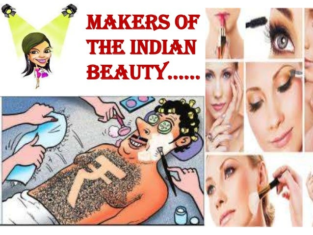 MAKERS OF THE INDIAN BEAUTY…...
