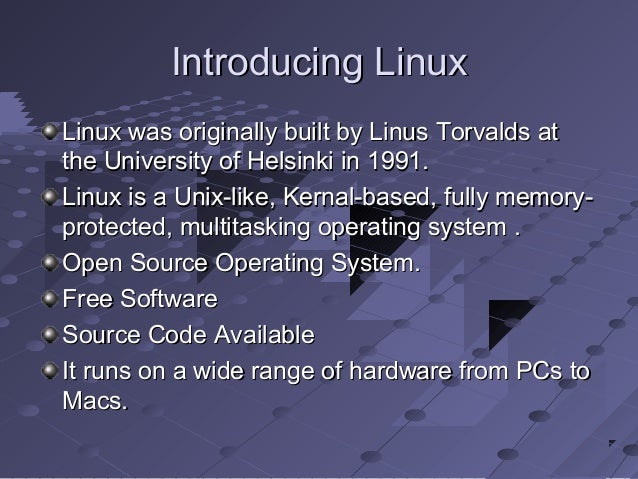 an overview of the unix like operating system linux by linus torvalds Developer of linux an open source operating system that belongs to the unix family of linus torvalds linux development (1991-1992) hermit-like work.