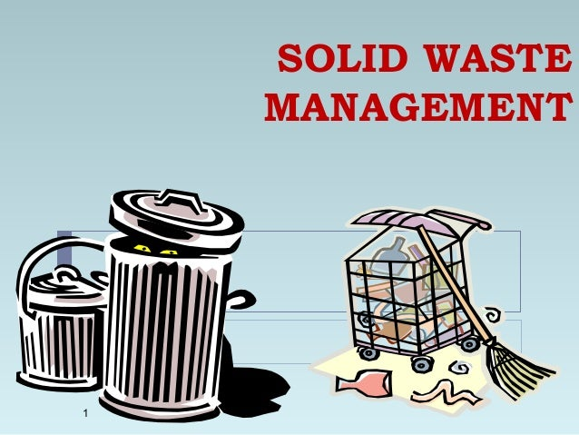 1 SOLID WASTE MANAGEMENT