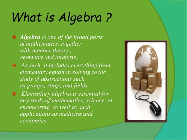algebra and life Algebra: real world applications and problems algebra is boring right hopefully not algebra has no applications in the real world wrong absolutely wrong.