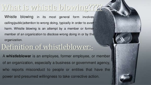 whistle blowing 3 essay Read this essay on whistleblowing and employee loyalty come browse our large digital warehouse of free sample essays get the knowledge you need in order to pass your classes and more.