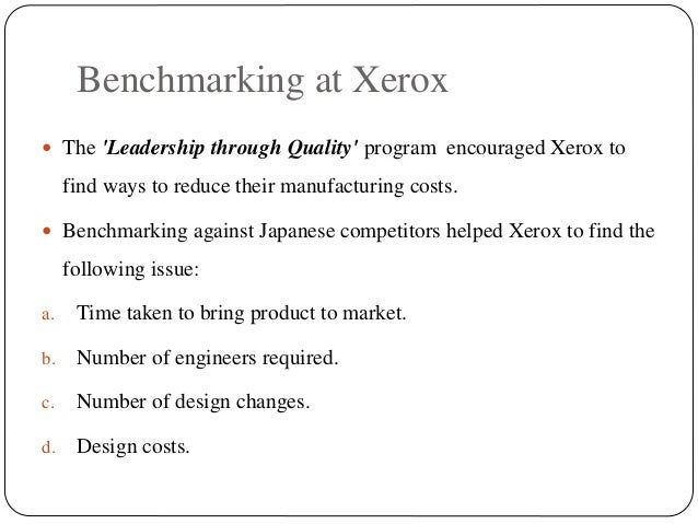 benchmarking at xerox Data from supply chain benchmarking will contribute to better allocation of resources and higher returns on investment just as xerox found, it.