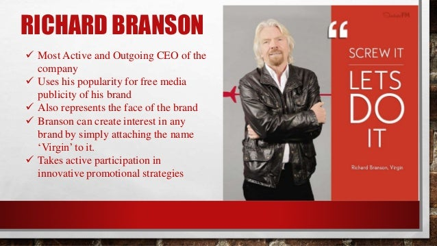 richard branson case study history essay Subject: differences between richard branson and vijay mallya analytical summary this report analyses the differences between the leadership of virgin group's founder richard branson and ub group's chairman vijay mallya - differences between richard branson and vijay mallya introduction the two leaders operate in a wide range of industries, and live very public lifestyles, promoting.