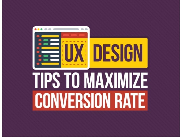 10 UX Design Tips to Maximize Conversion Rate