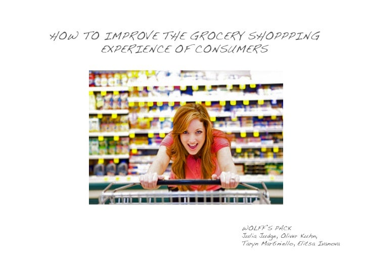 HOW TO IMPROVE THE GROCERY SHOPPPING      EXPERIENCE OF CONSUMERS!                         WOLFF'S PACK!                  ...