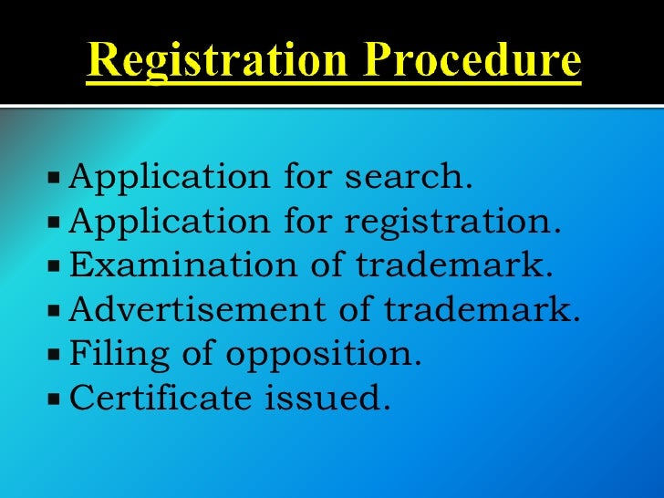    Trademark is valid for 10 years from    the date of application which may be    renewed for further period of 10 years...