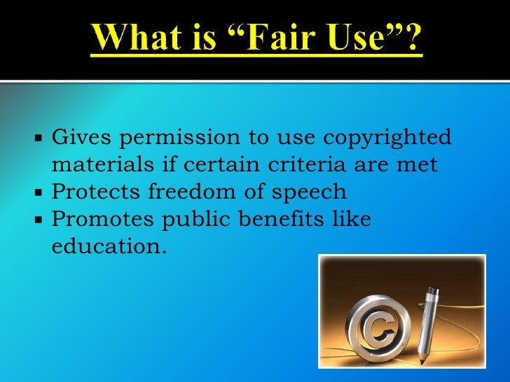 """ Never assume  that your use falls  under the fair-use  exception! """"Saving money"""" is  not a sufficient  excuse Laziness..."""