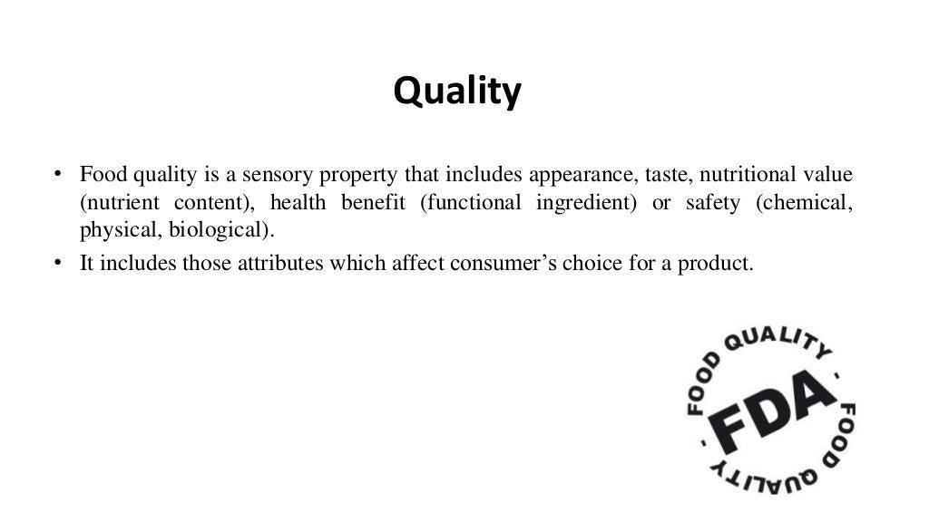 Quality • Food quality is