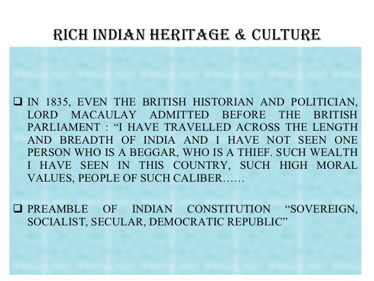 rich heritage of india essay Short essay on 'indian culture' (200 words) friday, april 26, 2013 'indian culture' is the mother of all cultures, be it art of living or apparently the rich knowledge of science and music.