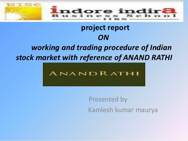 project report                       ON    working and trading procedure of Indianstock market with reference of ANAND RAT...