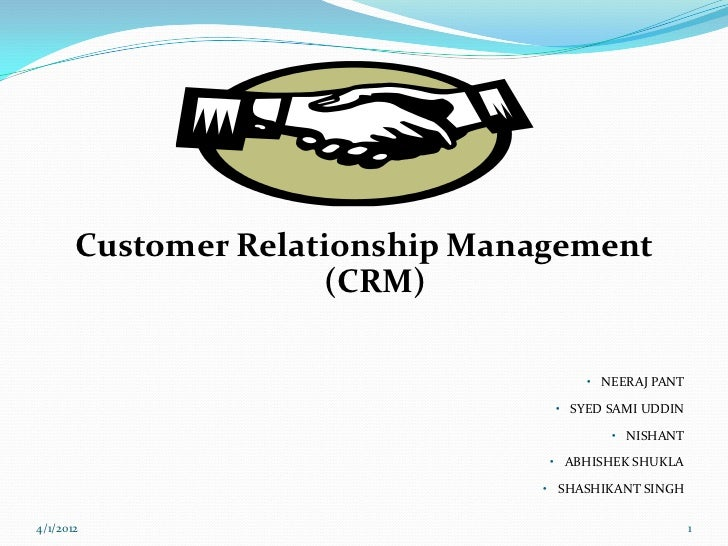 Customer Relationship Management                     (CRM)                                     • NEERAJ PANT              ...