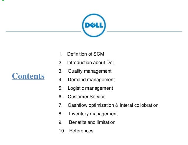 scm of dell Supply chain: the potential dell computer has outperformed the competition in terms of shareholder value growth over the eight years period, 1988-1996, by over 3,000%  supply chain management is primarily concerned with the efficient integration of suppliers, factories, warehouses and stores so that.