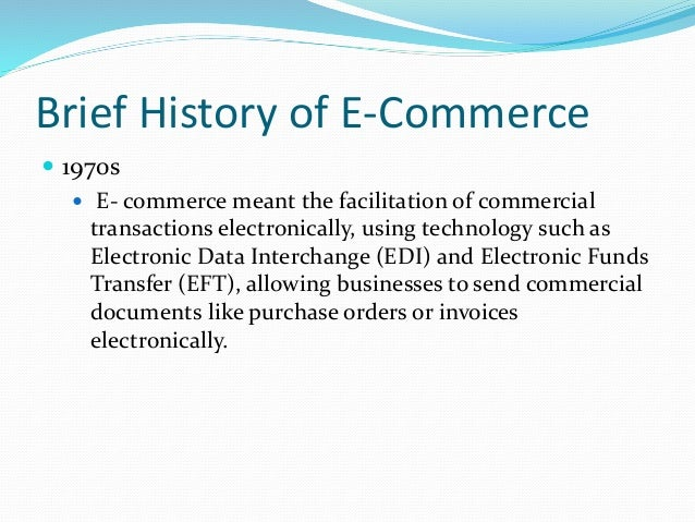 a brief history of e commerce information technology essay Search the world's most comprehensive index of full-text books my library.