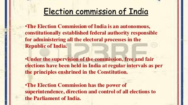 role of election commission in india Counts, the election commission of india has come out with flying colours in this  article an attempt is made to analyse the role of election.