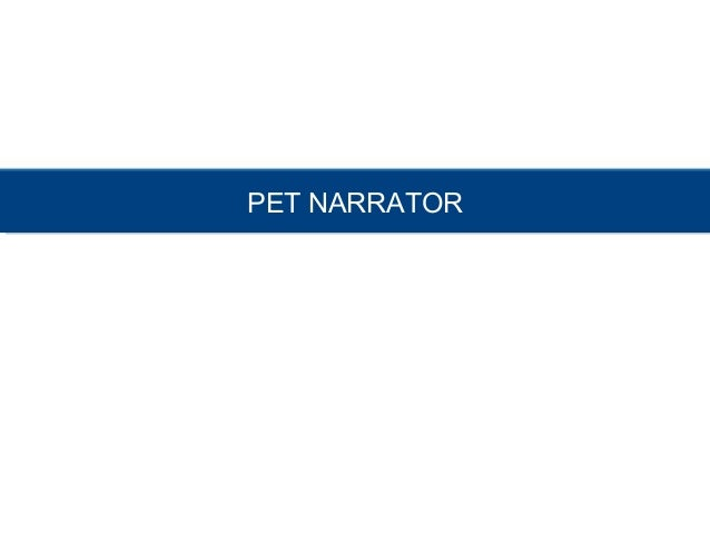 PET NARRATORPET NARRATOR