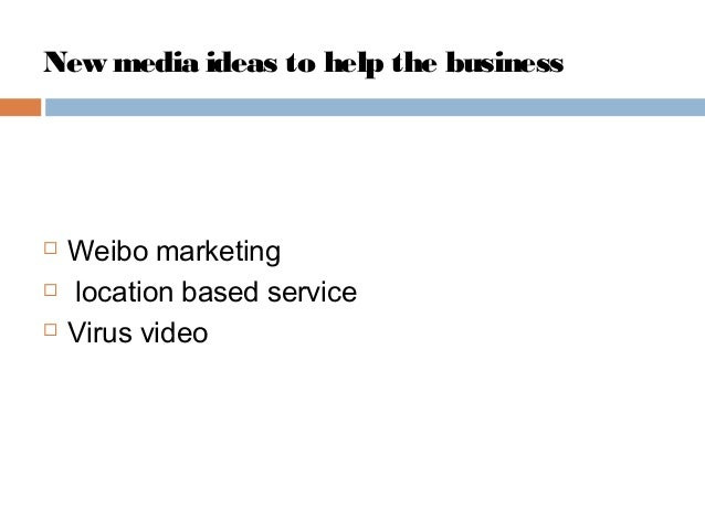 Why it will work?  Our target customers like surfing on the internet, these videos can easier touch them  a fun video ca...
