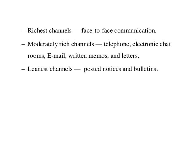 the richest channel of communication is
