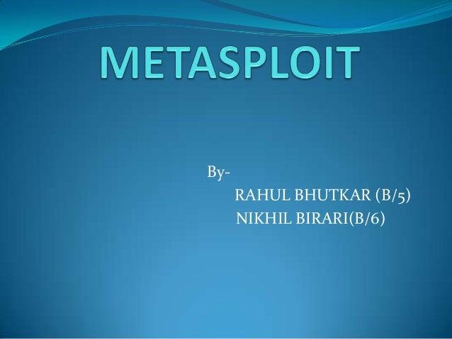 By-      RAHUL BHUTKAR (B/5)      NIKHIL BIRARI(B/6)