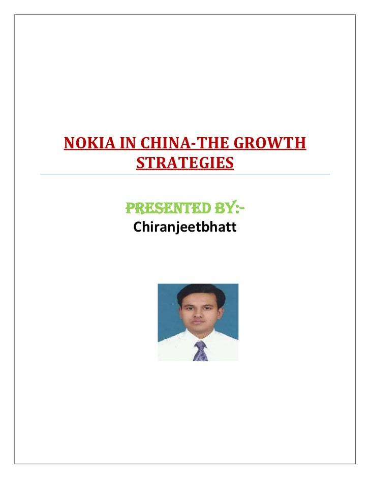 NOKIA IN CHINA-THE GROWTH        STRATEGIES      Presented by:-       Chiranjeetbhatt