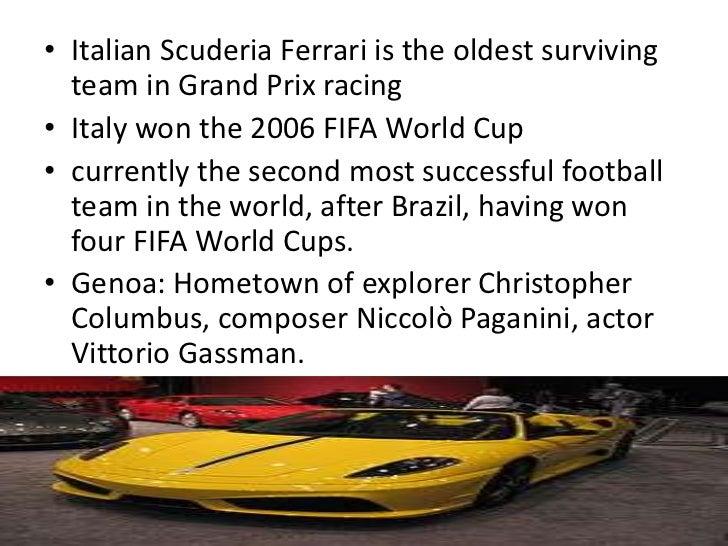 • Italian Scuderia Ferrari is the oldest surviving  team in Grand Prix racing• Italy won the 2006 FIFA World Cup• currentl...