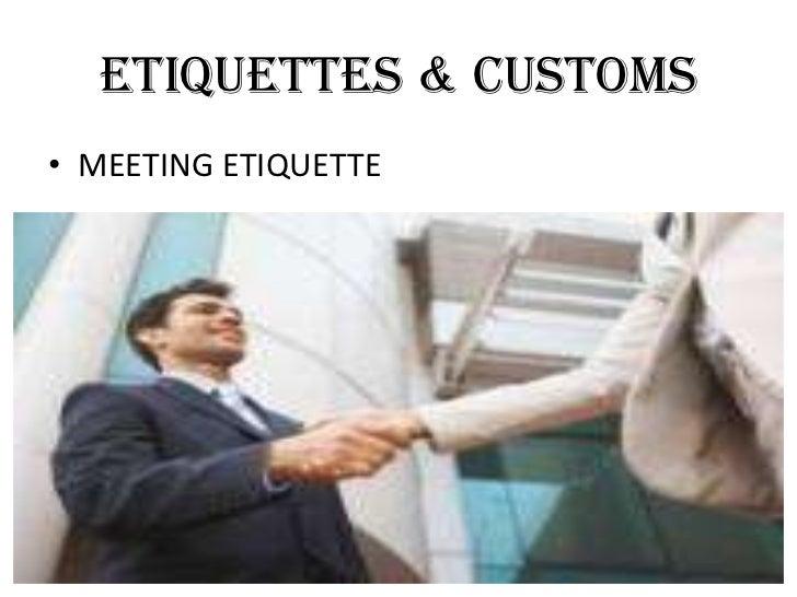 ETIQUETTES & CUSTOMS• MEETING ETIQUETTE