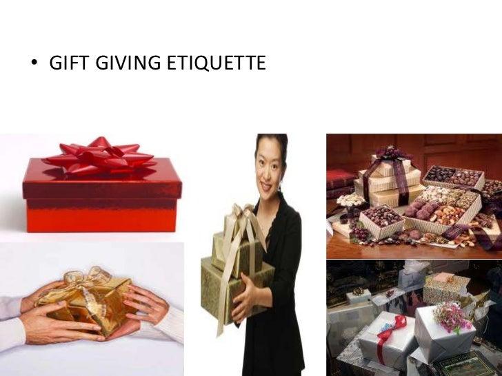 • GIFT GIVING ETIQUETTE