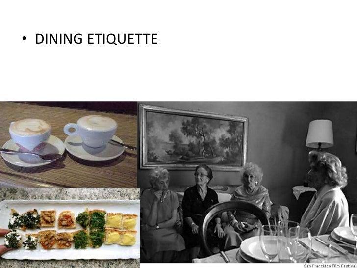 • DINING ETIQUETTE