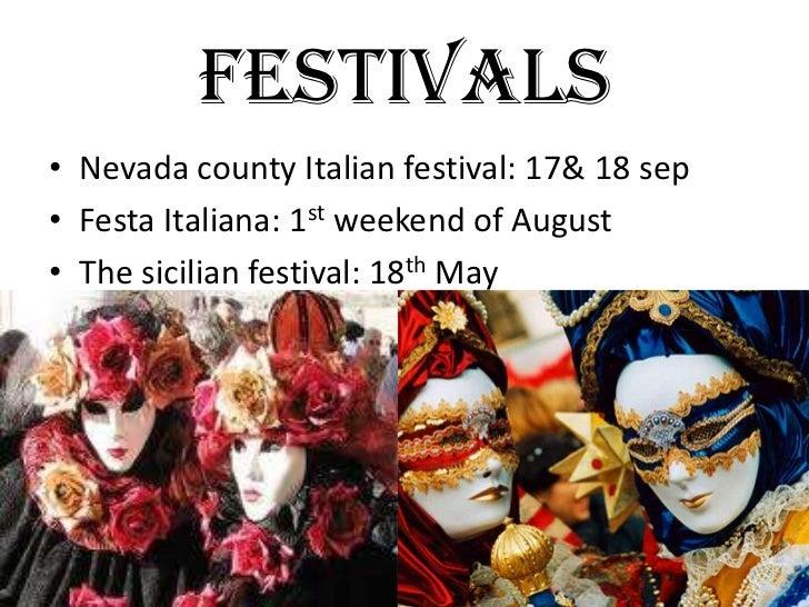 FESTIVALS• Nevada county Italian festival: 17& 18 sep• Festa Italiana: 1st weekend of August• The sicilian festival: 18th ...