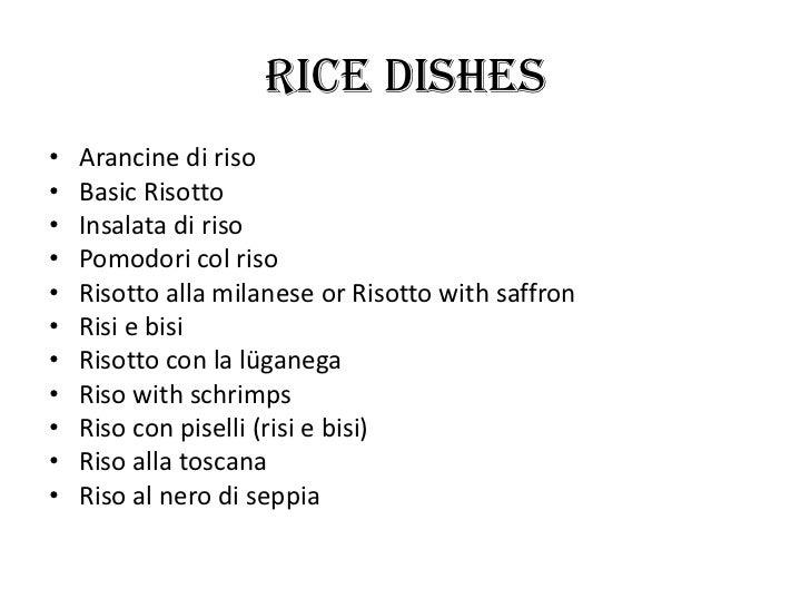 RICE DISHES•   Arancine di riso•   Basic Risotto•   Insalata di riso•   Pomodori col riso•   Risotto alla milanese or Riso...
